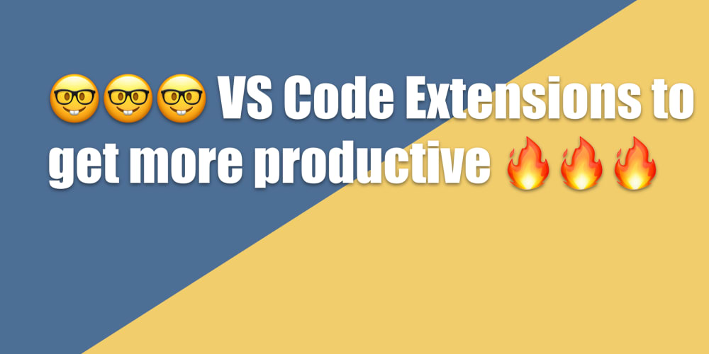 VS Code Extensions to become a more productive Developer 🤓🤓🤓