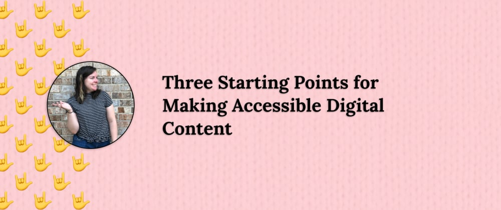 Cover image for Three Starting Points for Making Accessible Digital Content