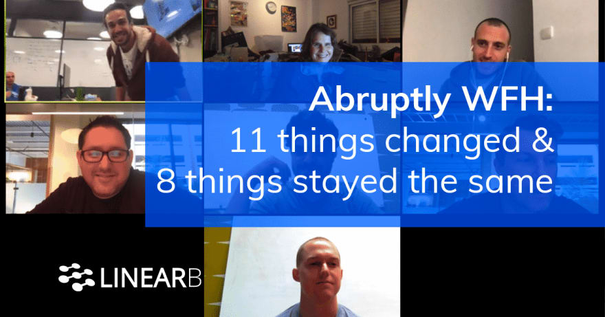 Abruptly WFH: 11 Things Changed & 8 Things Stayed The Same