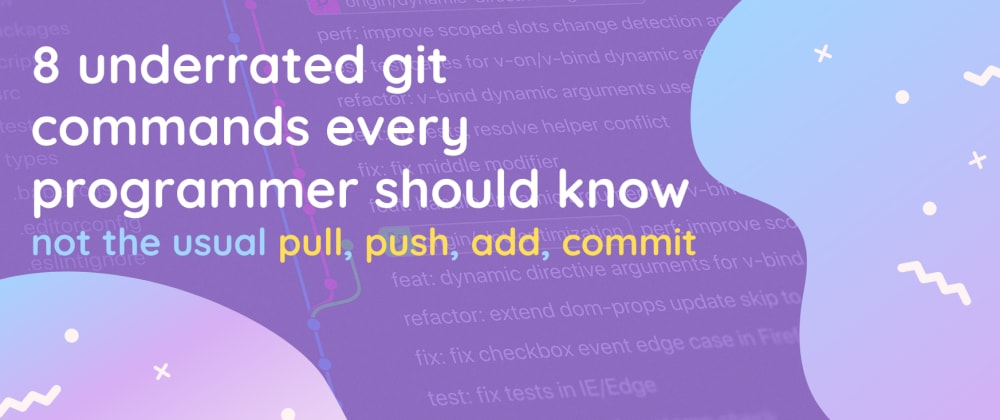 Cover image for 8 underrated git commands every programmer should know (not the usual pull, push, add, commit)