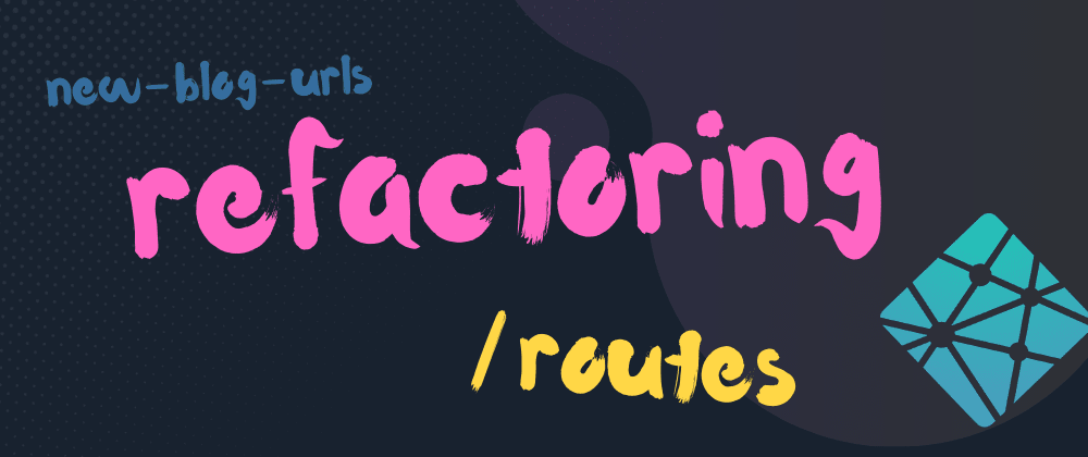 Cover image for Refactoring your blog urls