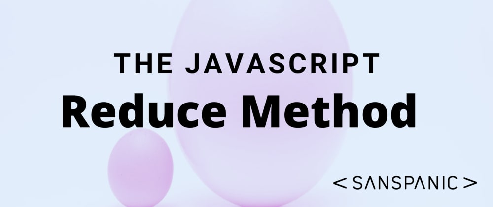 Cover image for The JavaScript Reduce Method