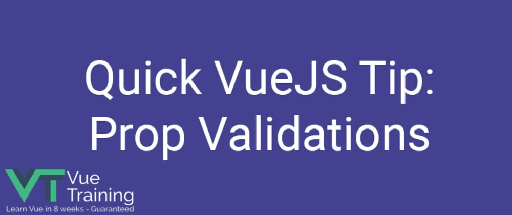 Cover image for Quick VueJS Tip: Prop Validations