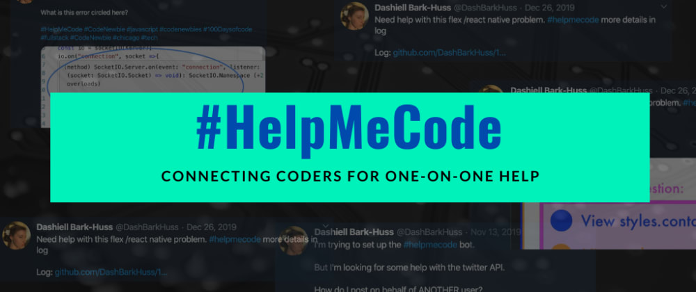 Cover image for How To Get One-on-One Code Help With #HelpMeCode
