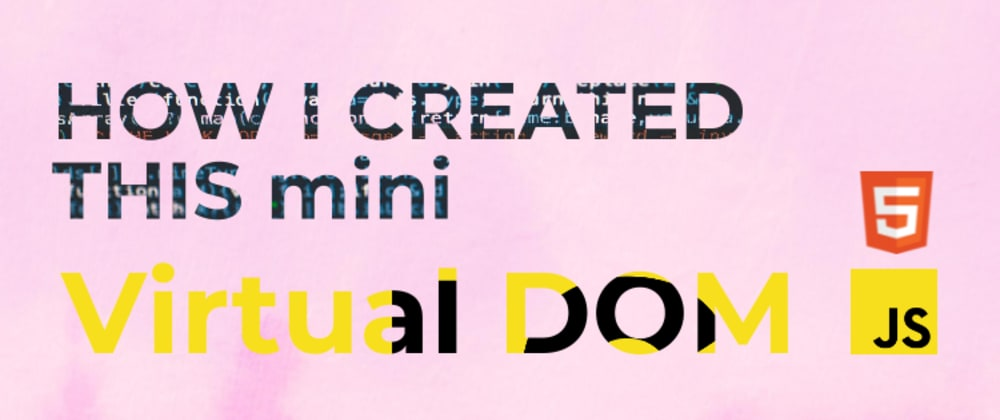 Cover image for How I created in-memory DOM?