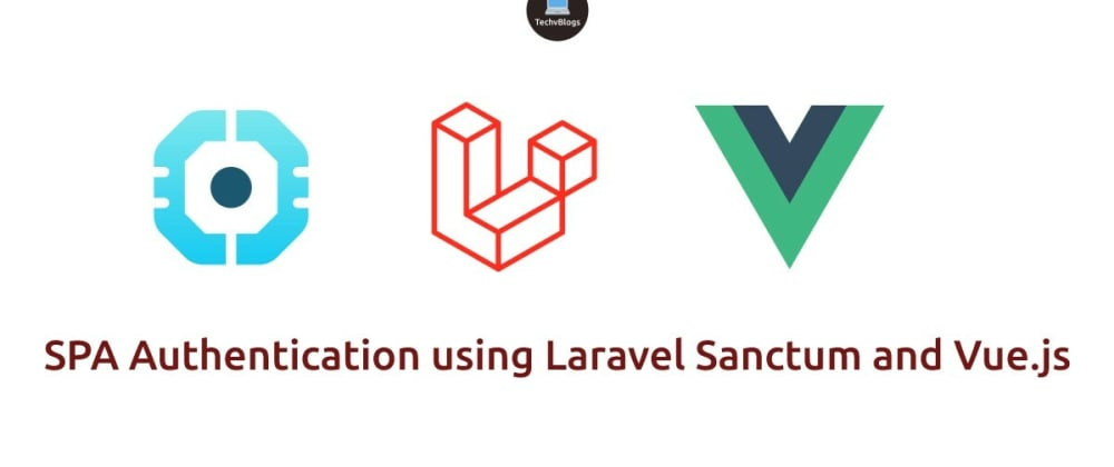 Cover image for SPA Authentication using Laravel Sanctum and Vue.js