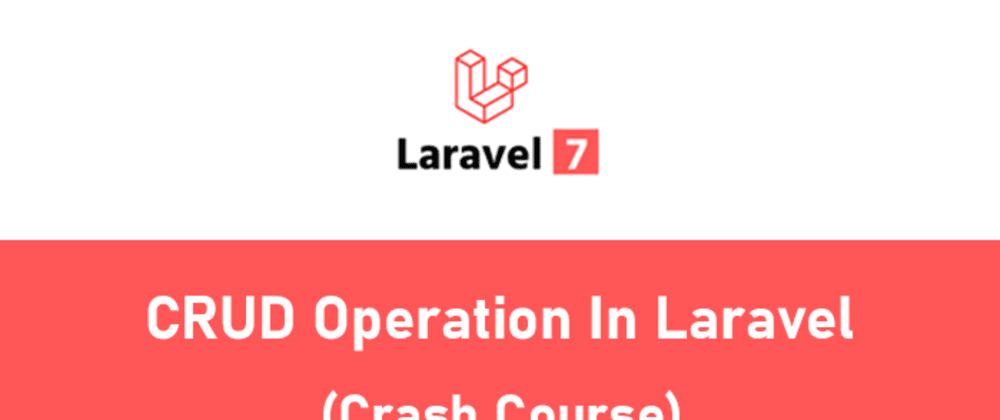 Cover image for CRUD Operation in Laravel (Crash Course step by step)