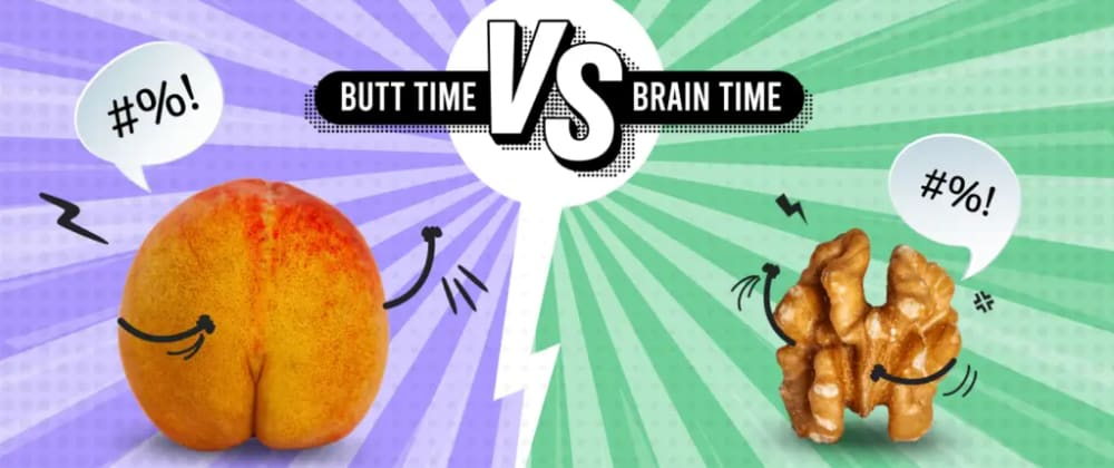 Cover image for Brain Time vs. Butt Time: Improve Developer Productivity