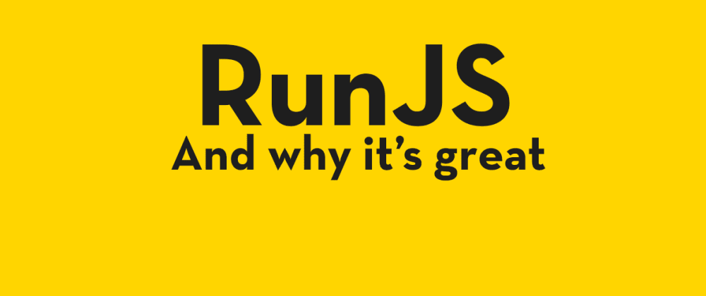 Cover image for What is RunJS, and why it's great