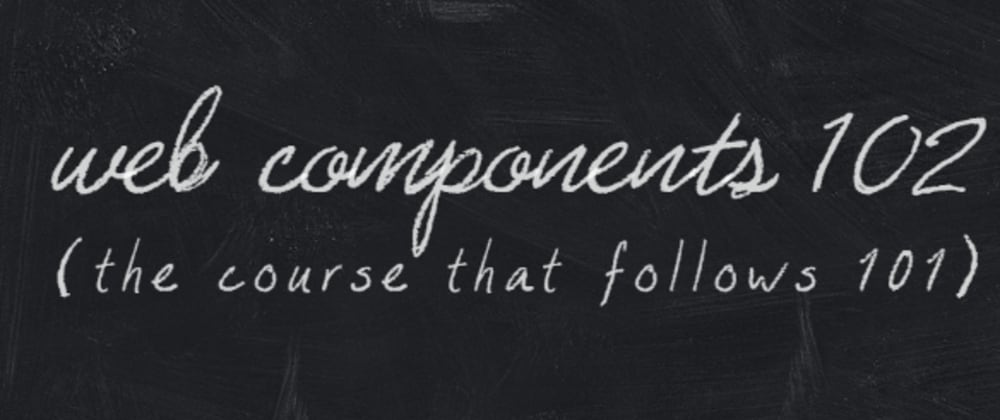 Cover image for Web-Components #102 - 5 more lessons after learning Web Components #101