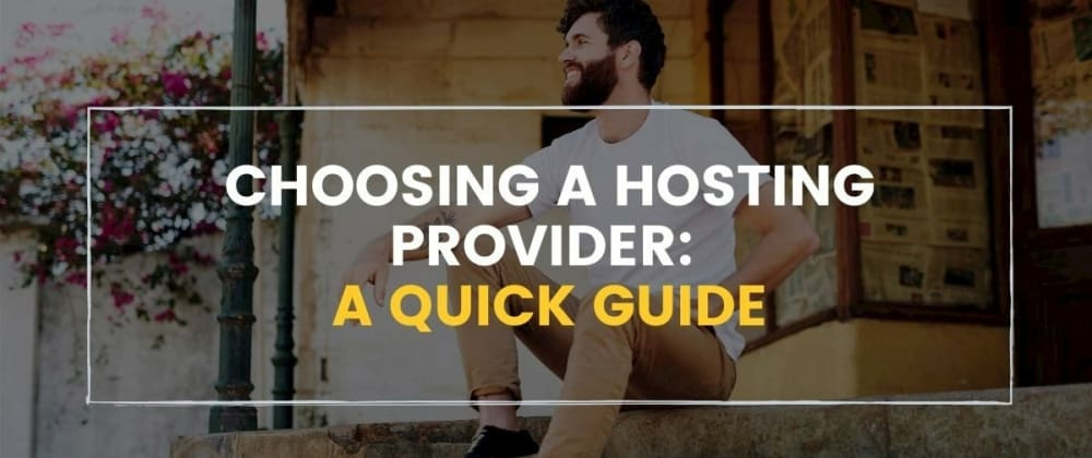 Cover image for Choosing a Hosting Provider
