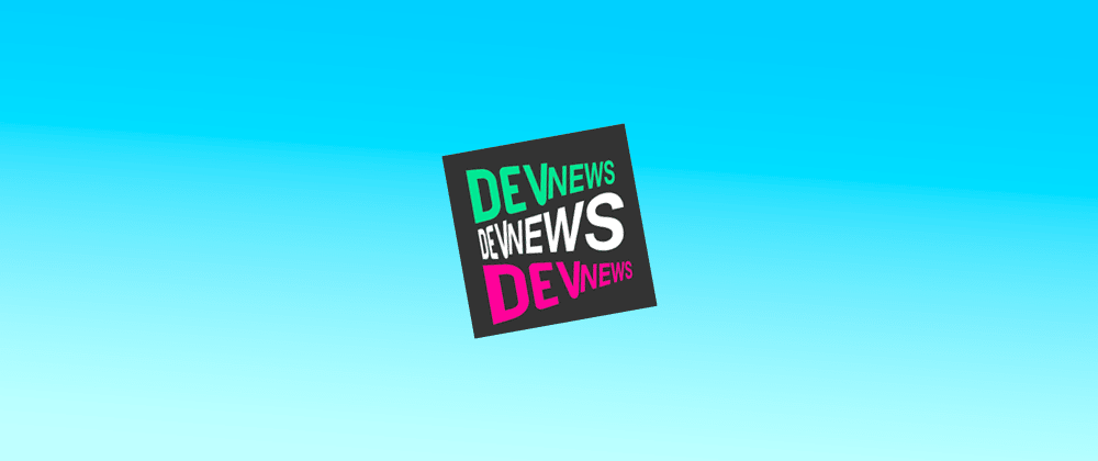 Cover image for DevNews S1E2: Ruby, Chrome DevTools, Mozilla Layoffs, Hello Weather, and React 17