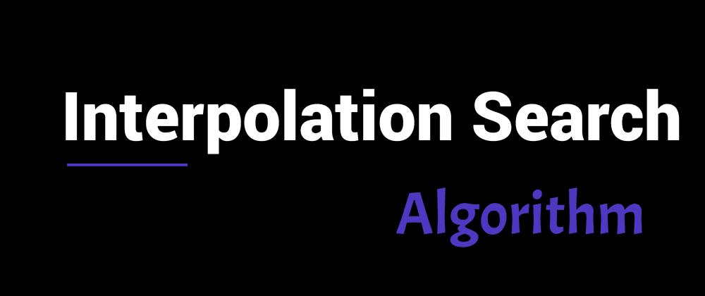 Cover image for Interpolation search algorithm