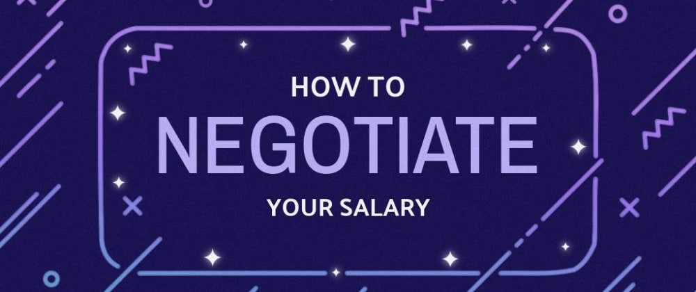 Cover image for How To Negotiate Your Salary As A Developer