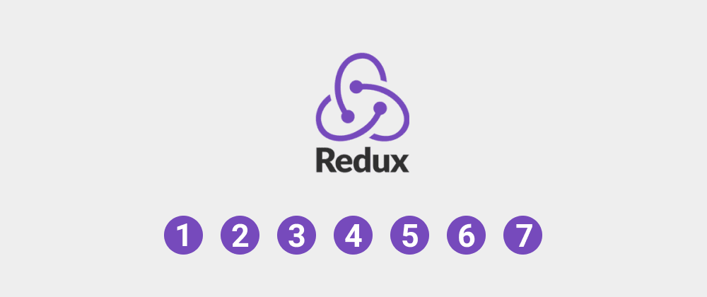 Cover image for 7 steps to understand React Redux