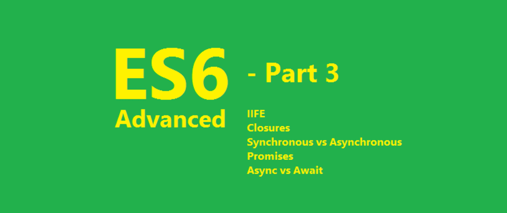 Cover image for Do you know ES6 - Part 3 - Advanced