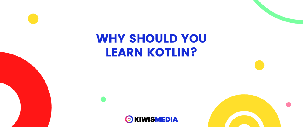 Cover image for Why should you learn Kotlin?