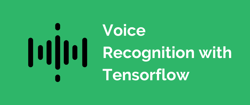Cover image for Voice Recognition with Tensorflow