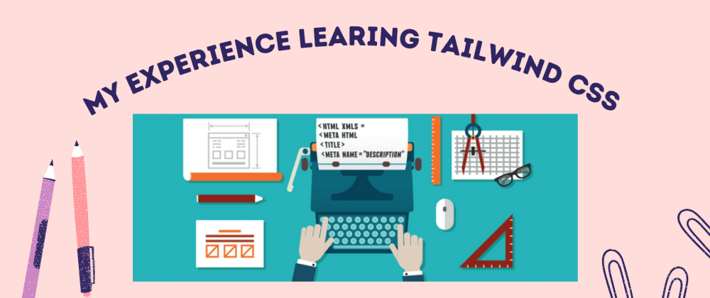 Cover Image for My first experience in Tailwind CSS 👩🏻💻