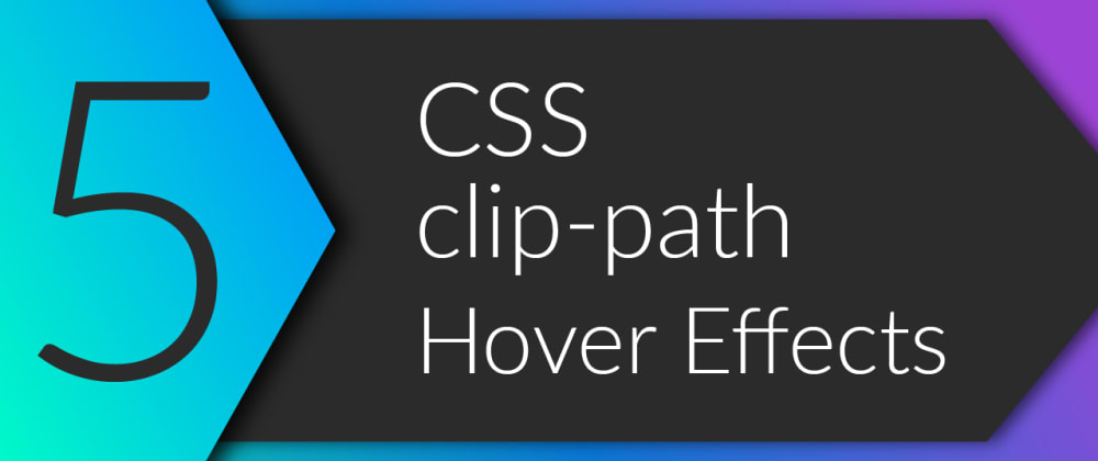 Cover image for How to build 5 clip-path hover effects