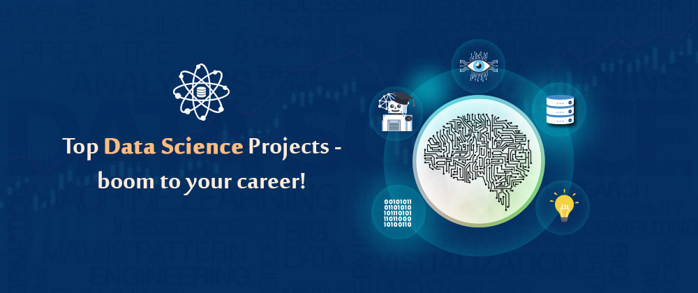 Cover image for Top Data Science Projects- boom to your career!