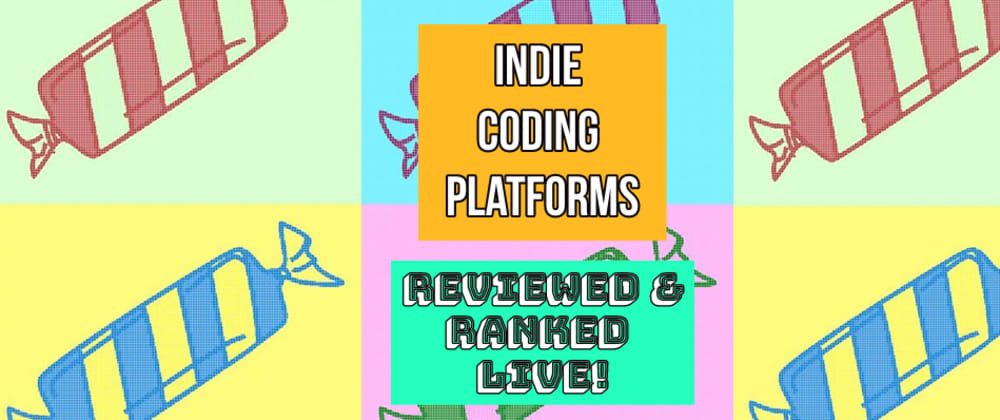 Cover image for Seeking INDIE LEARN-TO-CODE Platforms to Review Live