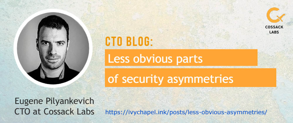Cover image for Less obvious parts of security asymmetries, by Eugene Pilyankevich