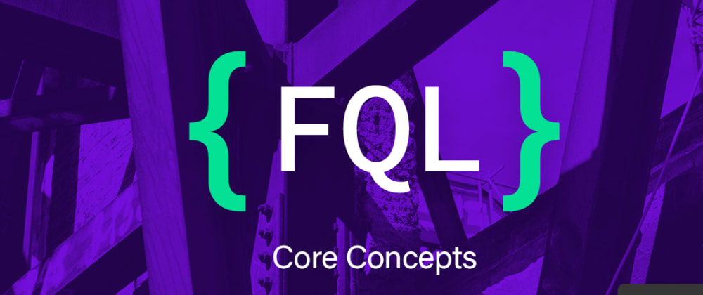 Cover image for Core FQL concepts part 2: Temporality in FaunaDB