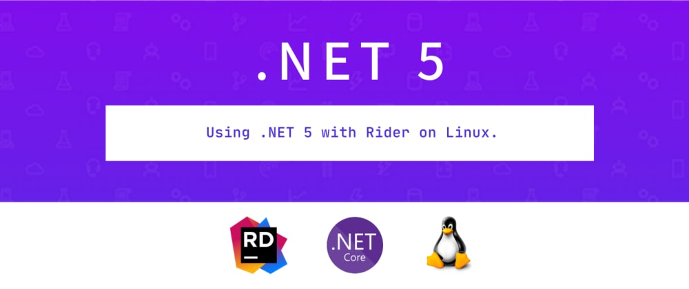 Cover image for Using .NET 5 with Rider on Linux