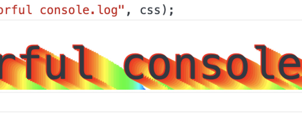 Cover image for Colorful console.log in JavaScript