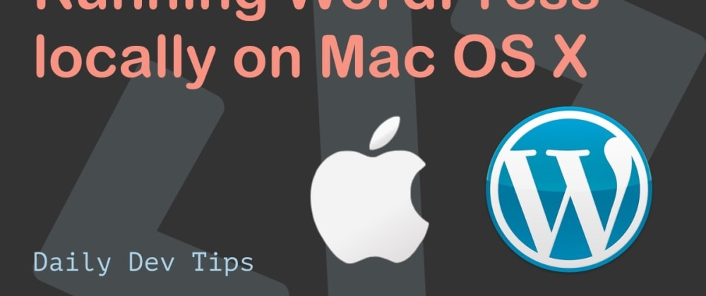 Cover image for Running WordPress locally on Mac OS X