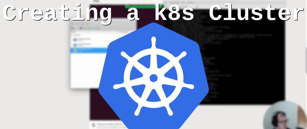 Cover image for 🎥 Setting up a Kubernetes Cluster - Live Stream Replay (with notes)