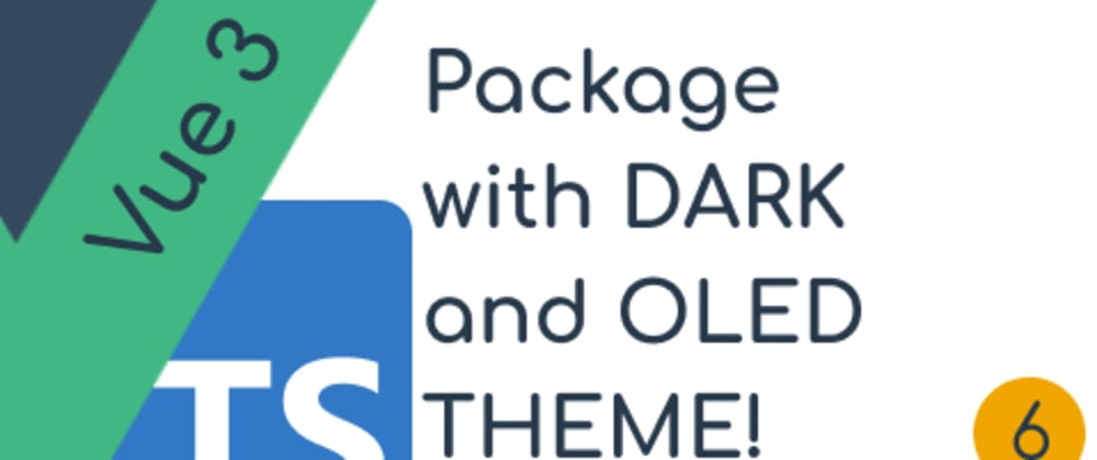 Cover image for Adding a theme support with a dark and oled theme | Vue component Lib - part 6