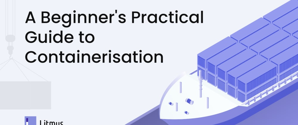 Cover image for Part-1: A Beginner's Practical Guide to Containerisation and Chaos Engineering with LitmusChaos 2.0