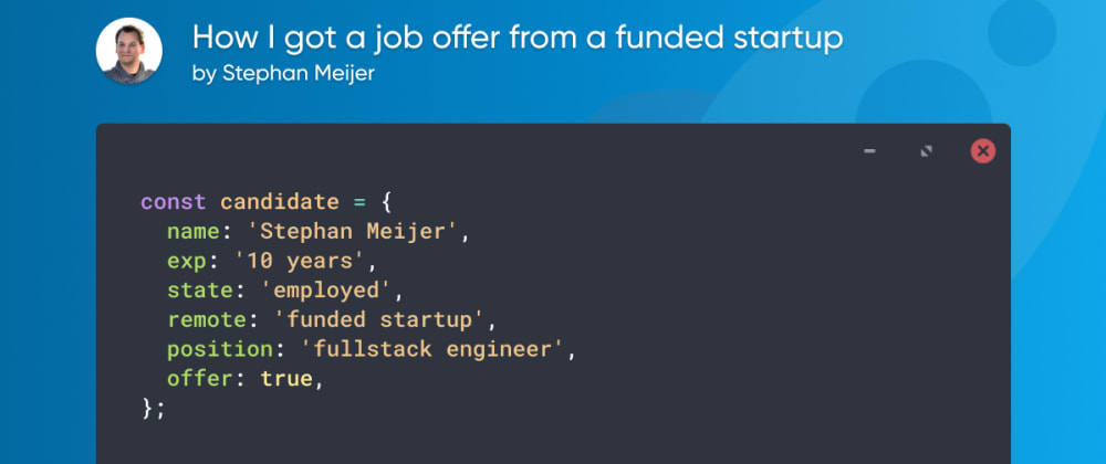 Cover image for How I got a job offer from a funded startup