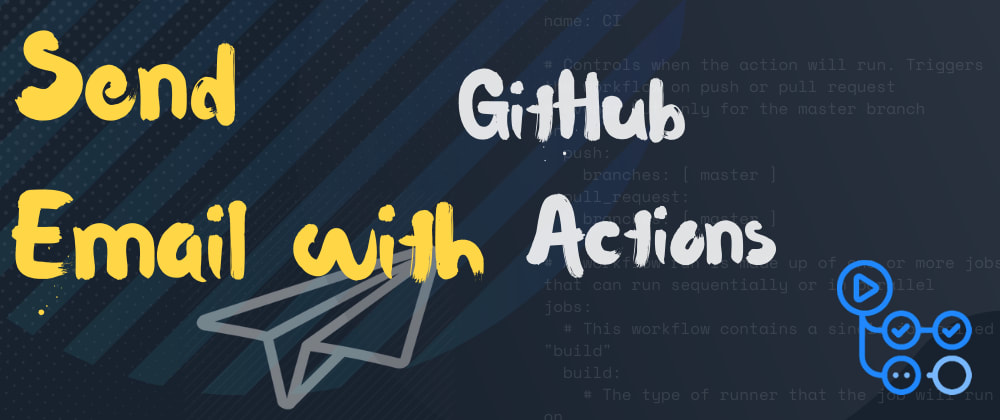 Cover image for Send Emails with GitHub Actions