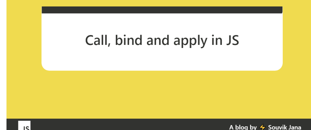 Cover image for Call, apply and bind in JS