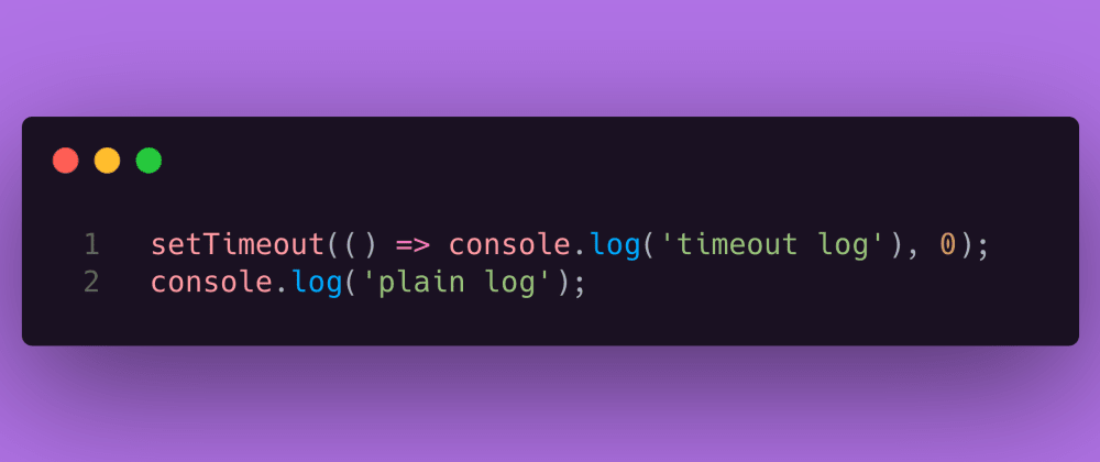 Cover image for JS Test #8: Zero timeout