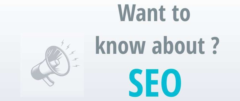 Cover image for Want to know about SEO?