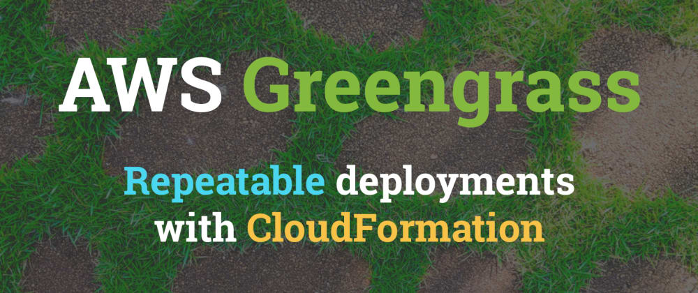 Cover image for AWS IoT Greengrass CloudFormation - Raspberry Pi