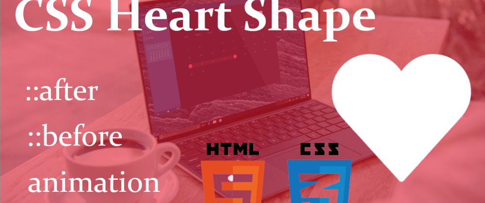 Cover image for CSS Heart Shape