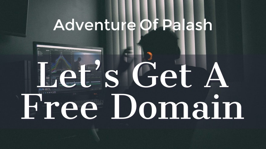 Let's Get Your Own Free Domain - DEV Community 👩 💻👨 💻