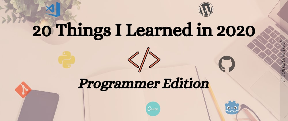 Cover image for 20 Things I Learned in 2020 (Programmer Edition)