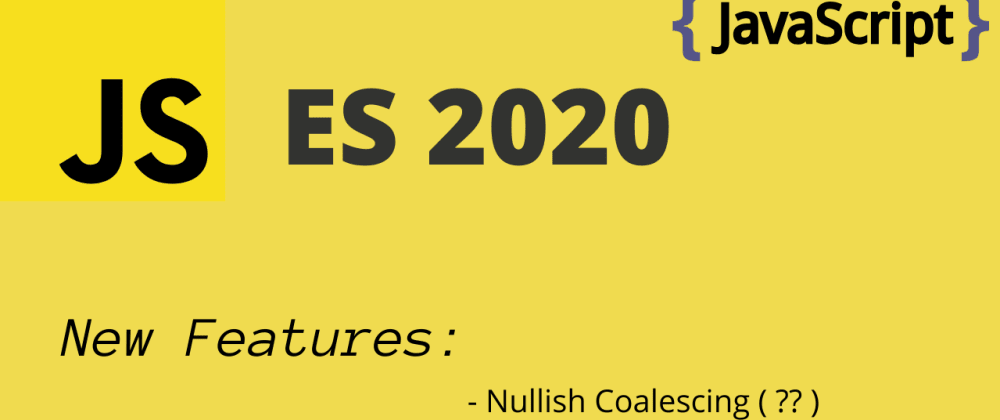 Cover image for Javascript (ES2020) **Nullish Coalescing_( ?? ) and Optional Chaining ( ?. )Explained
