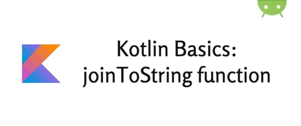 Cover image for (Spanish) Obtener un String separado de una lista en Kotlin:  joinToString()