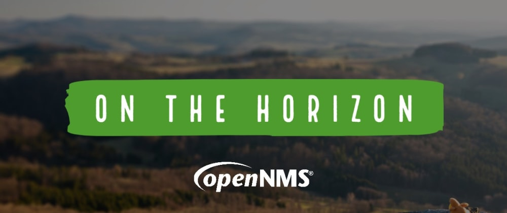 Cover image for OpenNMS On the Horizon – SNMPv3, Dependencies, Kafka Certificates, Flows, CircleCI, Documentation