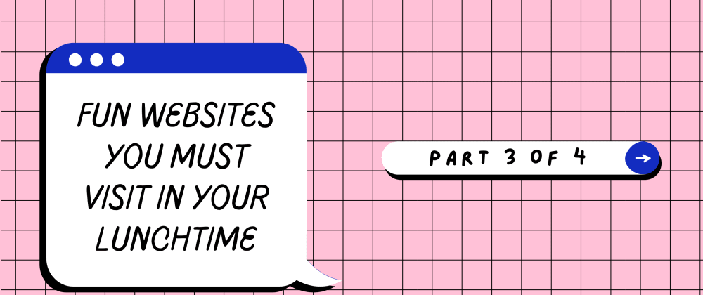 Cover image for 5 Websites to visit in your Lunchtime | Part 3 of 4
