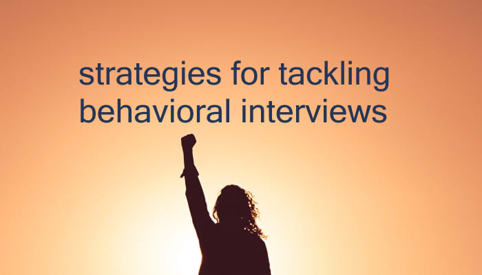 Tackle a behavioral interview