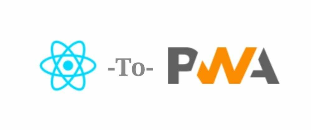 Cover image for Making React App a Progressive Web App (PWA)