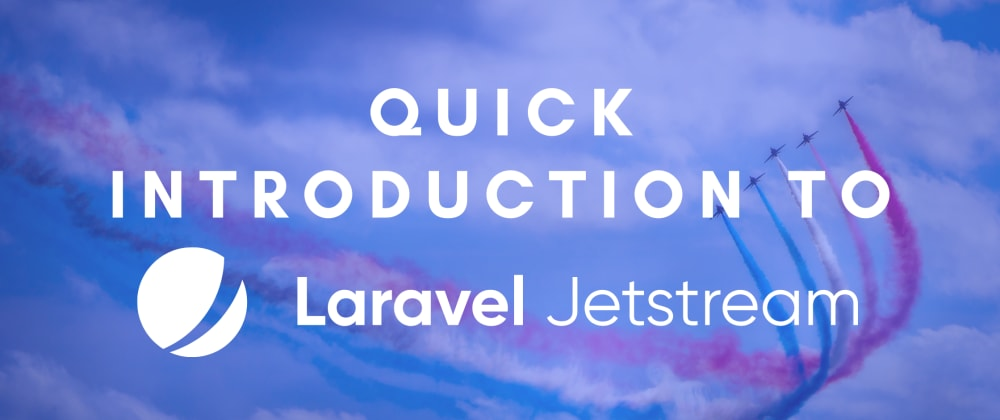 Cover image for What is Laravel Jetstream and how to get started?